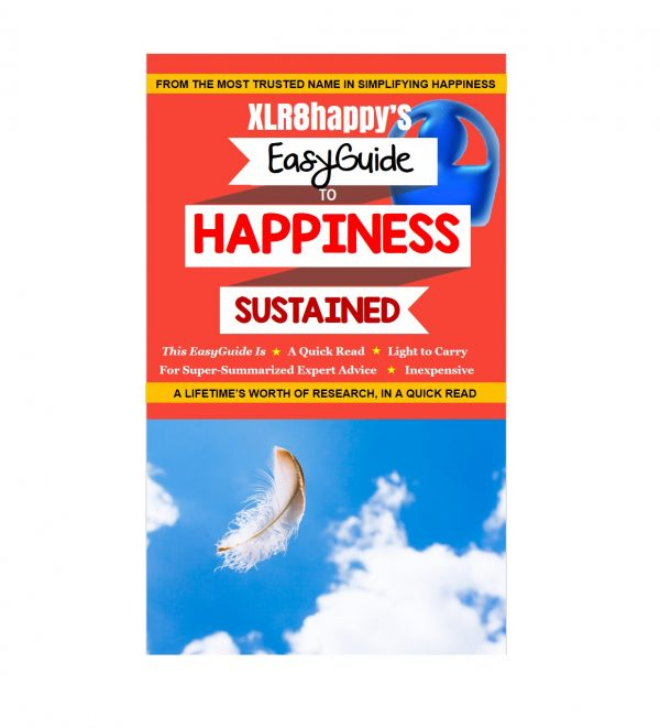 XLR8happy's Easy Guide to Life
